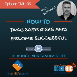 Become successful taking safe risks